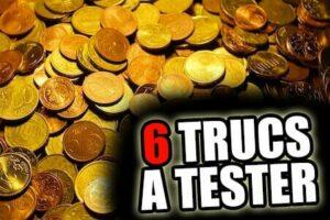 6 trucs à tester