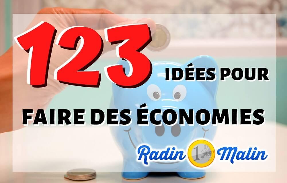 123 idées pour faire des économies Radin Malin