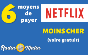 6 moyens de payer Netflix moins cher (voire gratuit)